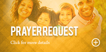 Prayer Request. Click for more details >